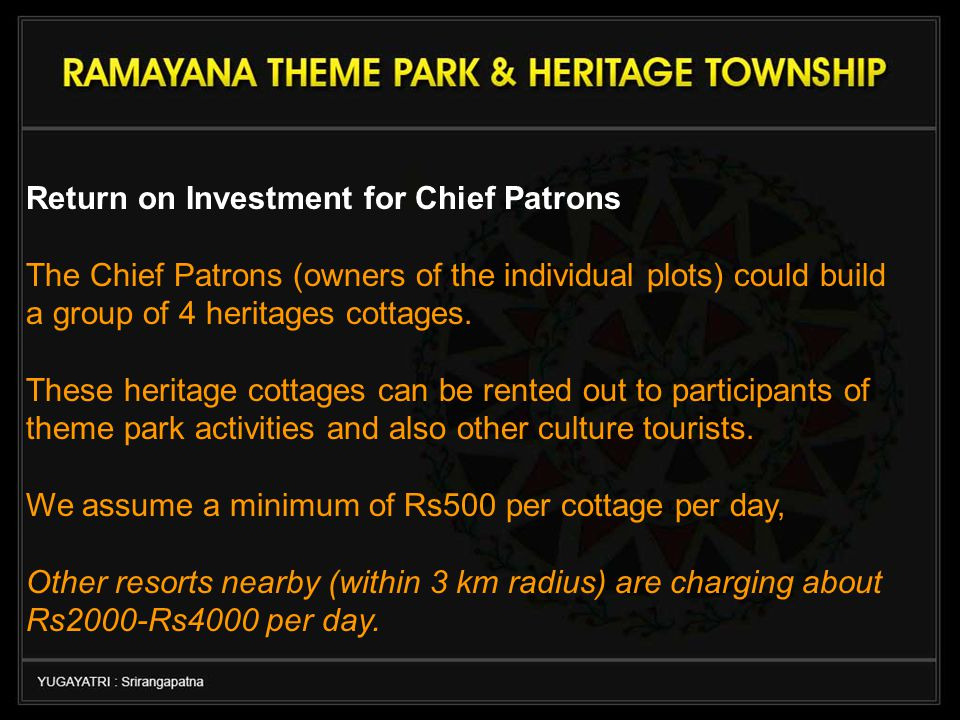 Return on Investment for Chief Patrons The Chief Patrons (owners of the individual plots) could build a group of 4 heritages cottages.