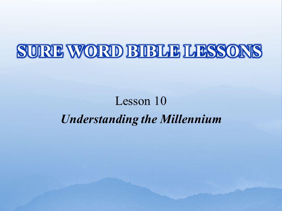 Lesson 10 Understanding the Millennium