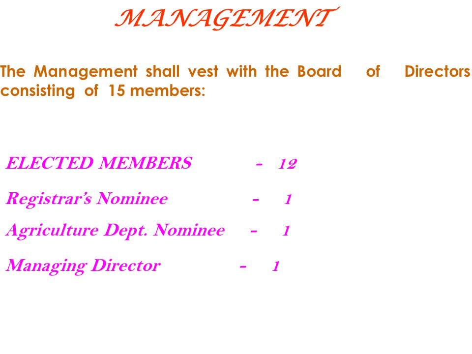  Last Election General Body was held on 12-12-2008  From 01.07.2011 the affairs of Bank is managed by the Administrator.