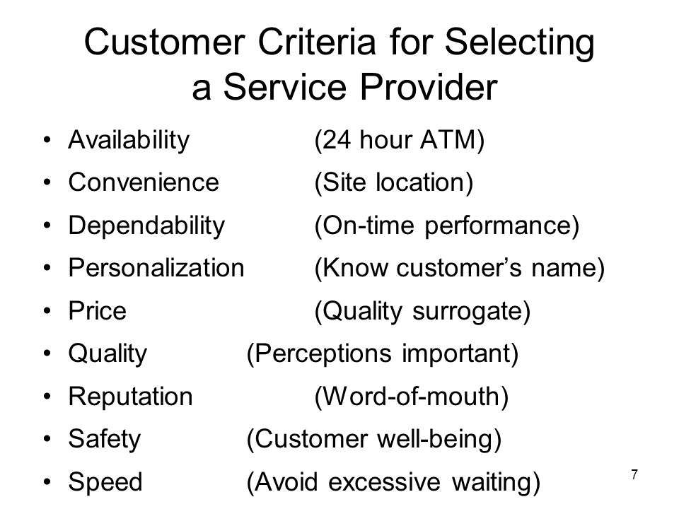 7 Availability(24 hour ATM) Convenience(Site location) Dependability(On-time performance) Personalization(Know customer's name) Price(Quality surrogat