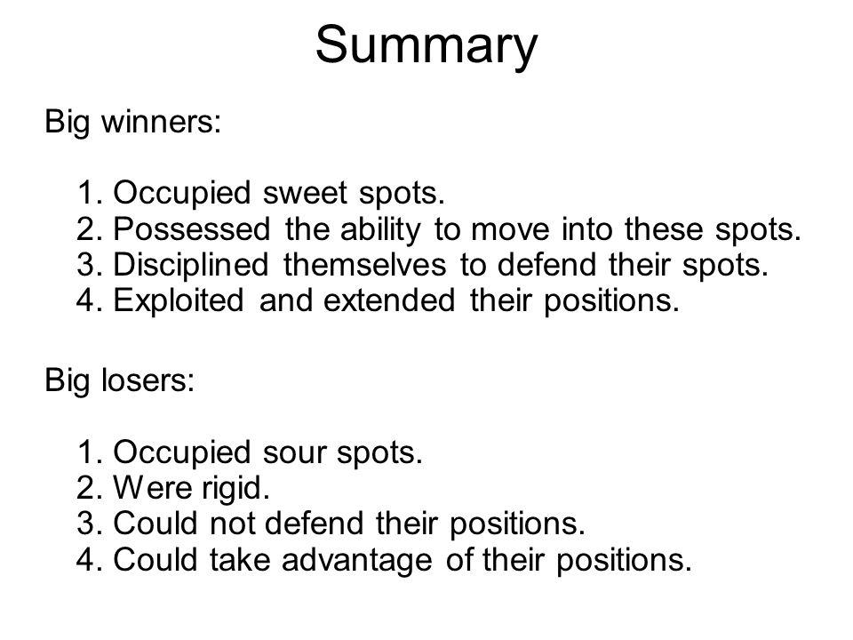 Summary Big winners: 1. Occupied sweet spots. 2.