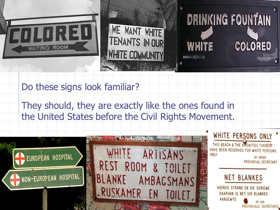 Do these signs look familiar? They should, they are exactly like the ones found in the United States before the Civil Rights Movement.