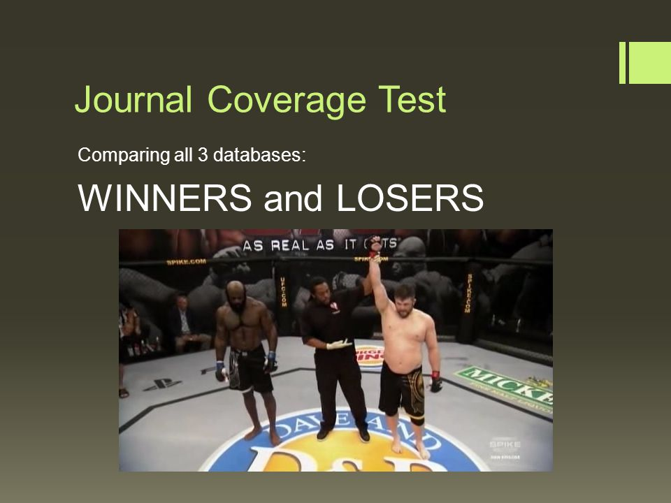 Journal Coverage Test Comparing all 3 databases: WINNERS and LOSERS