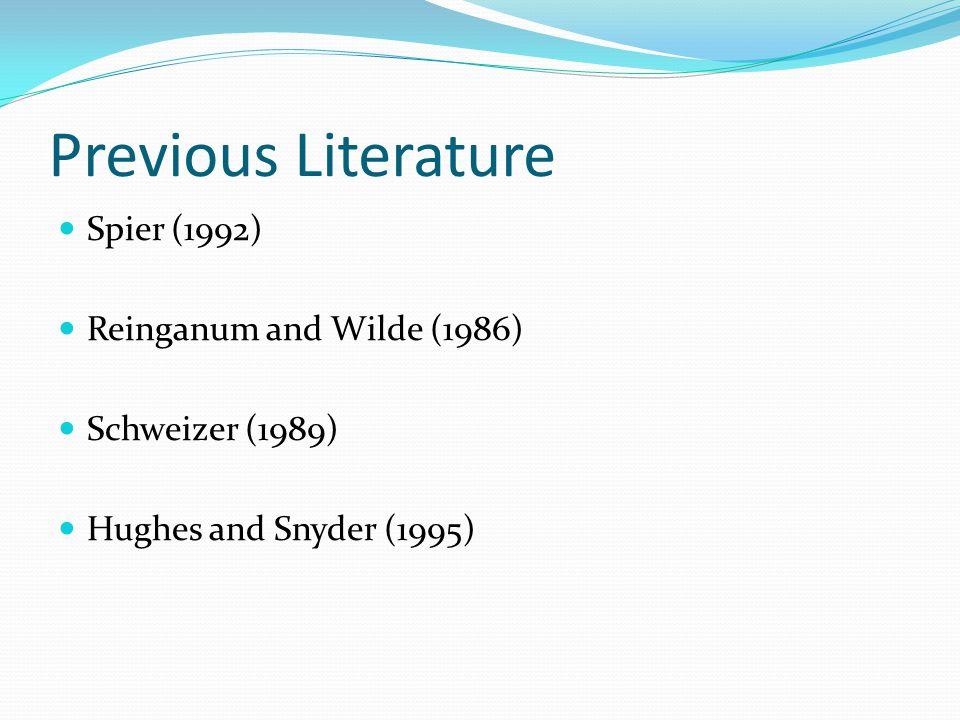 Previous Literature Spier (1992) Reinganum and Wilde (1986) Schweizer (1989) Hughes and Snyder (1995)