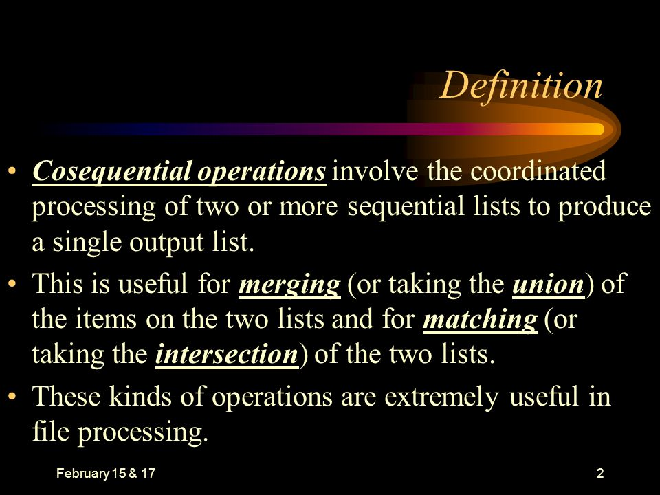 February 15 & 173 Overview Part 1: – Development of a general model for doing co- sequential operations.