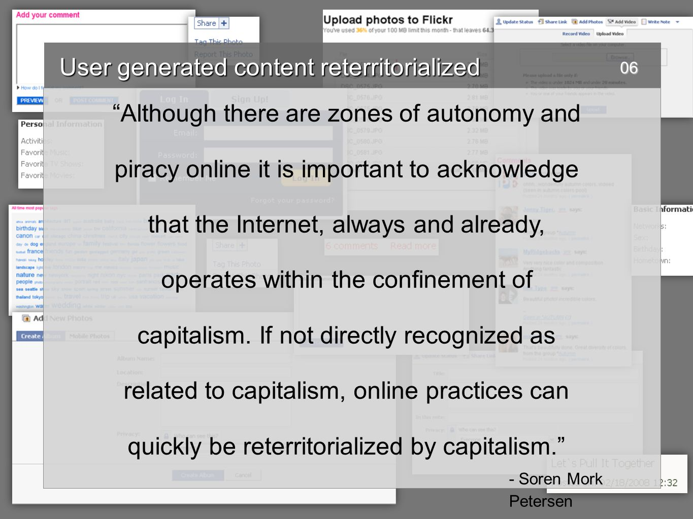 User generated content reterritorialized User generated content reterritorialized  Usenet and Google  AOL  Bloggers and Google AdSense Instances of user generated content reterritorialized by capitalism 07