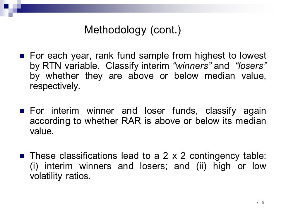 7 - 9 Methodology (cont.) For each year, rank fund sample from highest to lowest by RTN variable.