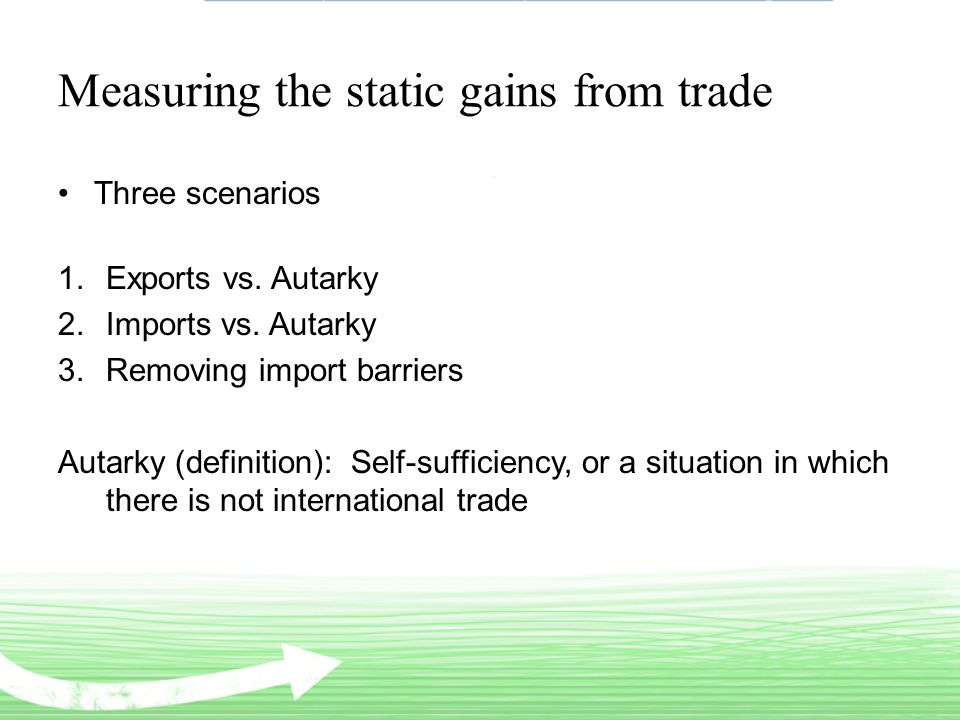 Measuring the static gains from trade Three scenarios 1.Exports vs.