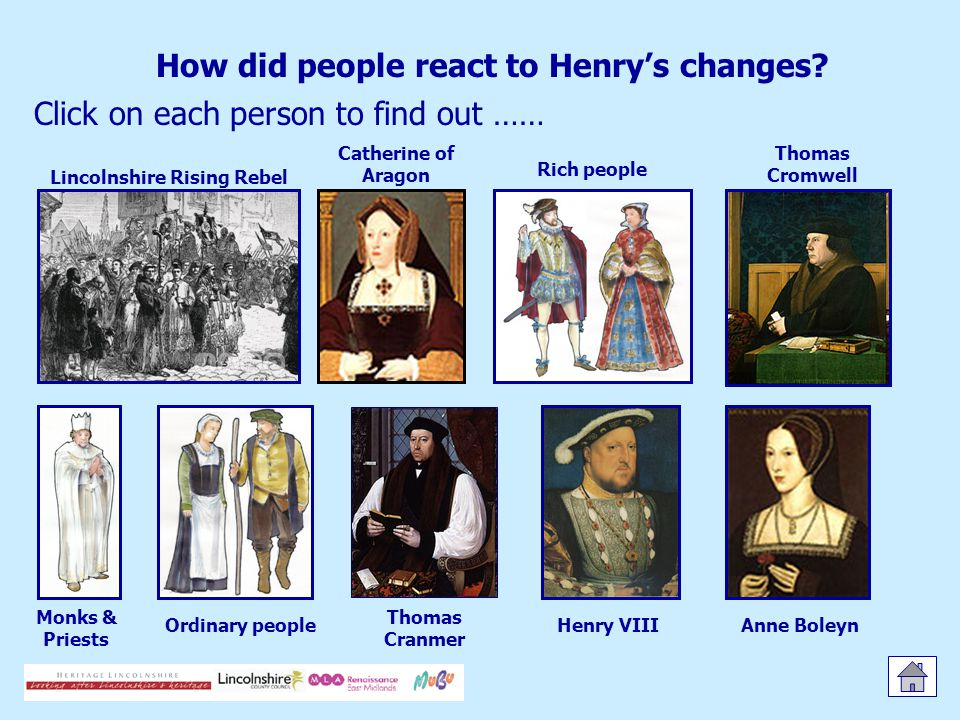 How did people react to Henry's changes? Click on each person to find out …… Lincolnshire Rising Rebel Catherine of Aragon Ordinary people Monks & Pri