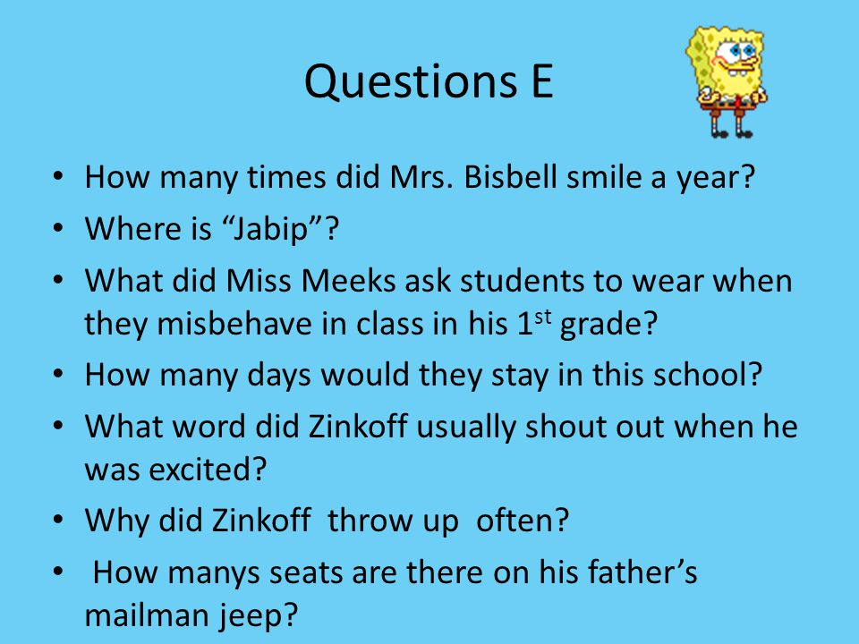 Questions E How many times did Mrs.Bisbell smile a year.