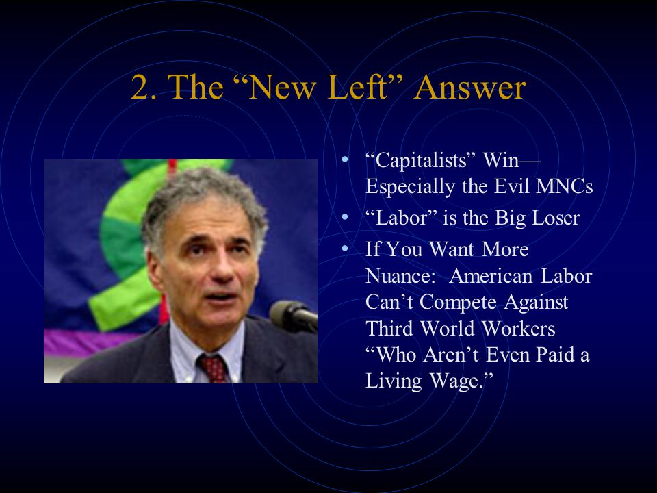 """2. The """"New Left"""" Answer """"Capitalists"""" Win— Especially the Evil MNCs """"Labor"""" is the Big Loser If You Want More Nuance: American Labor Can't Compete Ag"""
