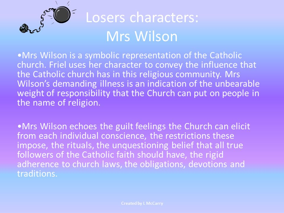 Losers characters: Mrs Wilson Mrs Wilson is a symbolic representation of the Catholic church.