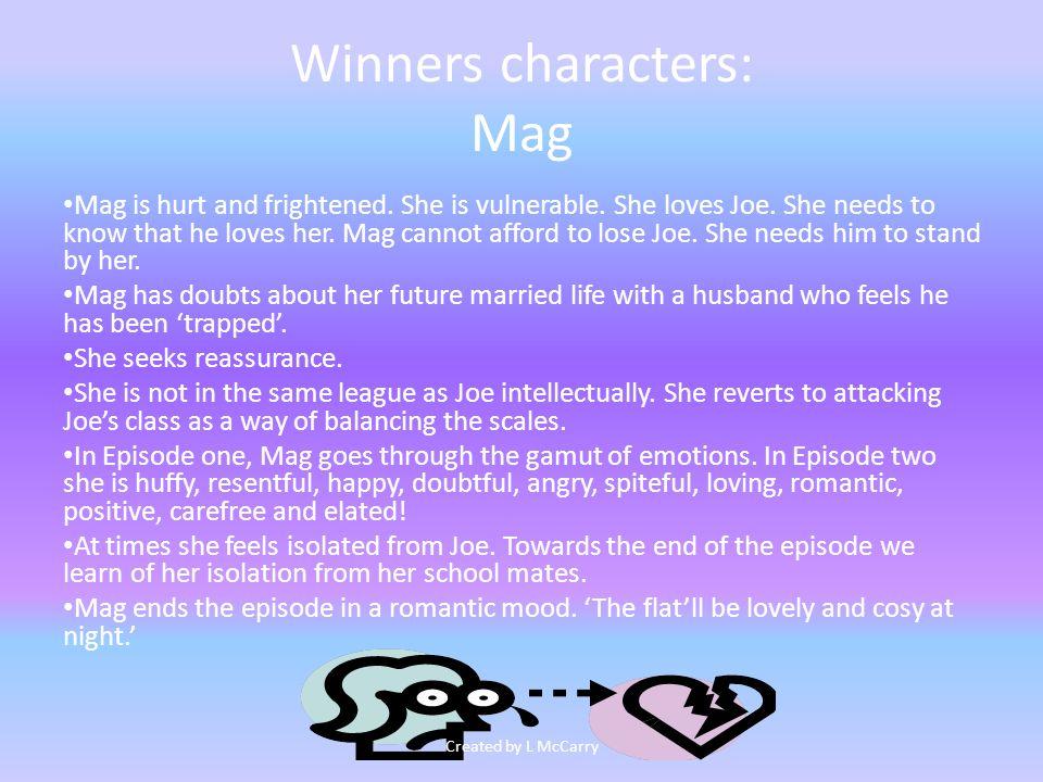 Winners characters: Joe Joe is used as a contrast to Mag.
