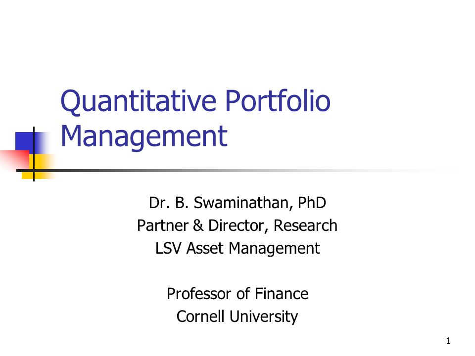 1 Quantitative Portfolio Management Dr. B.