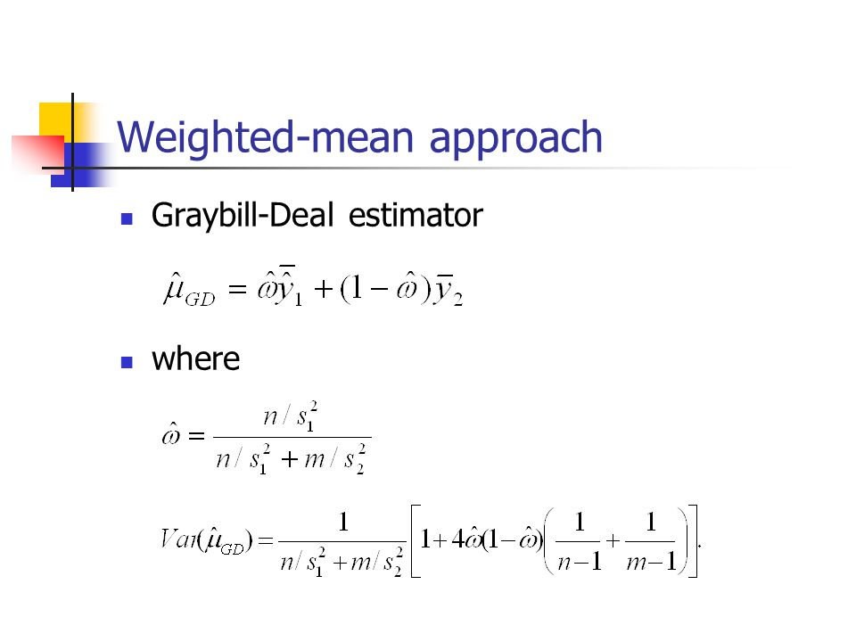 Weighted-mean approach Graybill-Deal estimator where