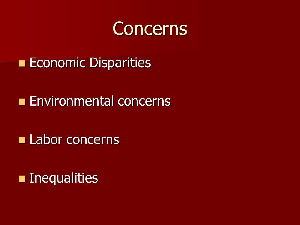 Concerns Economic Disparities Economic Disparities Environmental concerns Environmental concerns Labor concerns Labor concerns Inequalities Inequalities