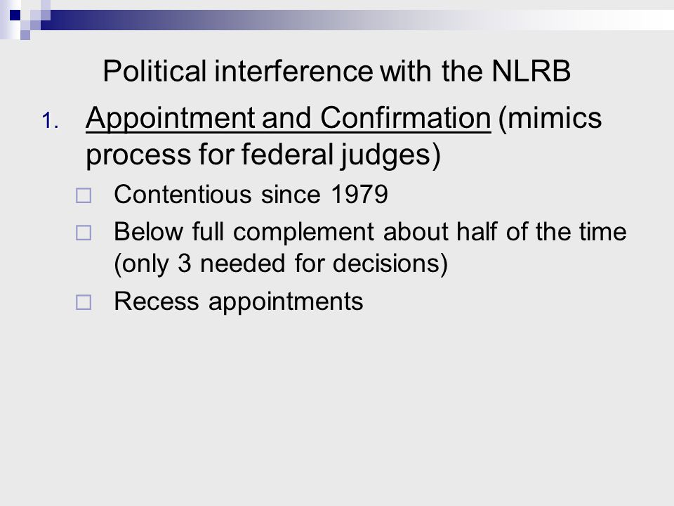 Political interference with the NLRB 1. Appointment and Confirmation 1.