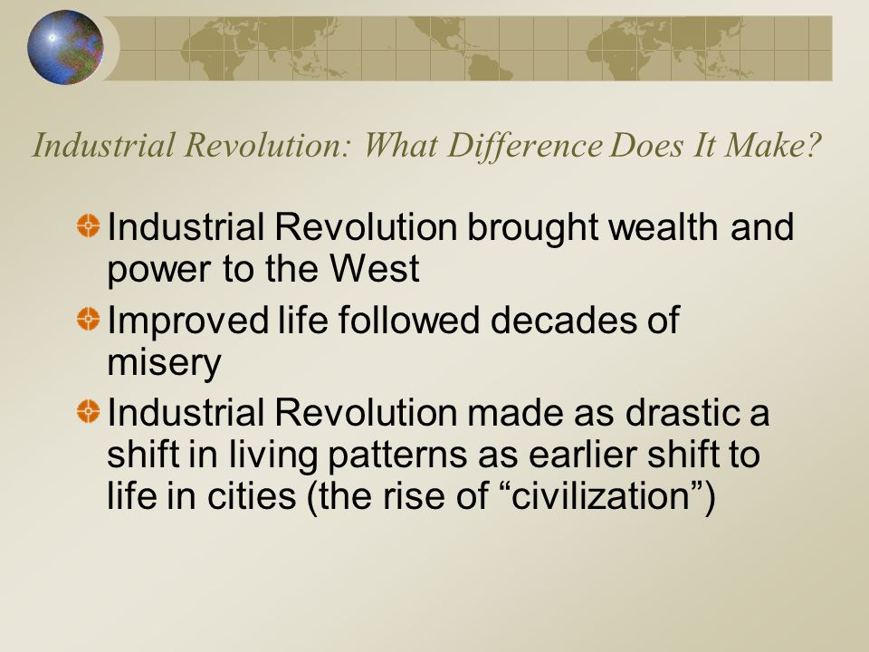 Industrial Revolution: What Difference Does It Make.