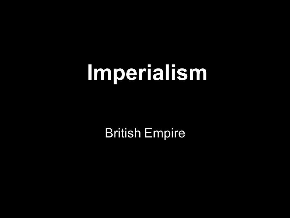 Imperialism British Empire