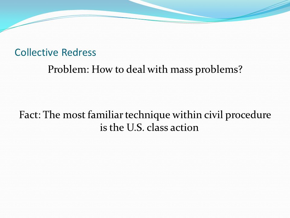 Collective Redress Problem: How to deal with mass problems.