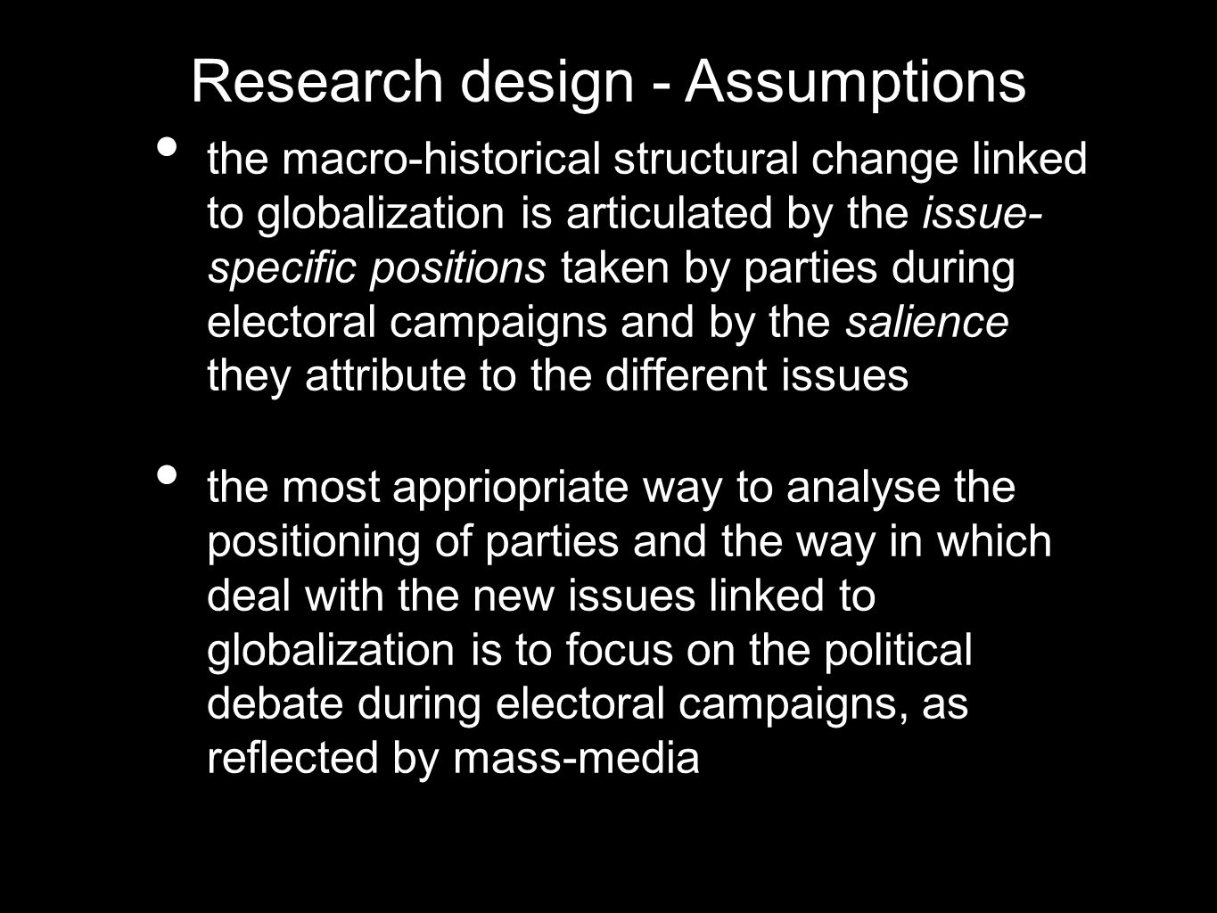 the macro-historical structural change linked to globalization is articulated by the issue- specific positions taken by parties during electoral campa