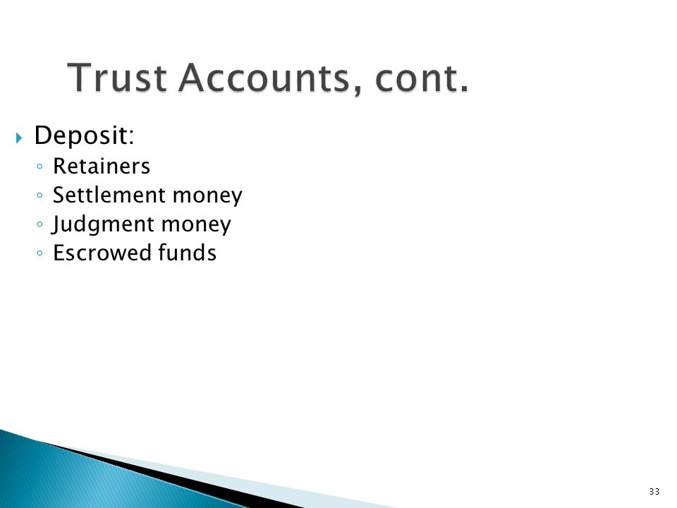 33 Trust Accounts, cont.