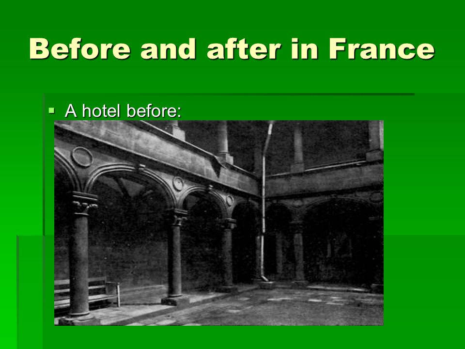 Before and after in France  A hotel before: