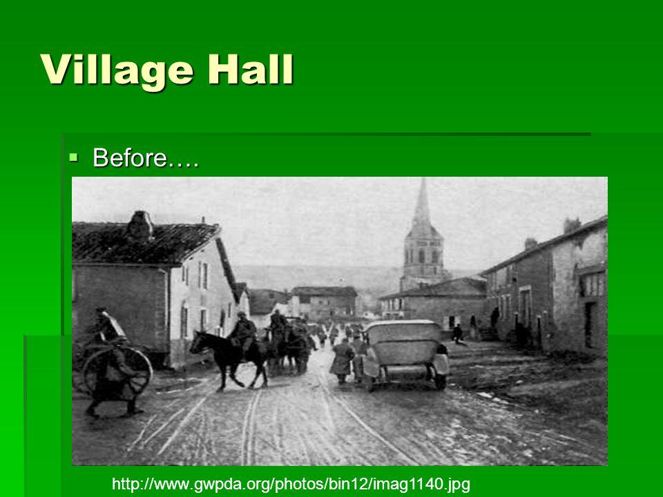 Village Hall  Before…. http://www.gwpda.org/photos/bin12/imag1140.jpg