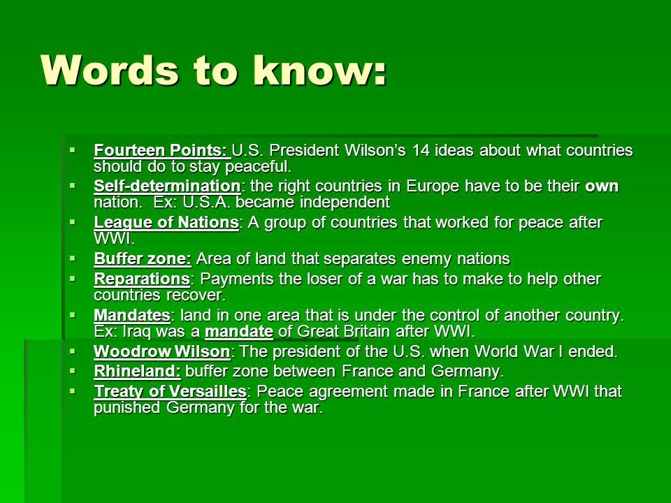 Words to know:  Fourteen Points: U.S.
