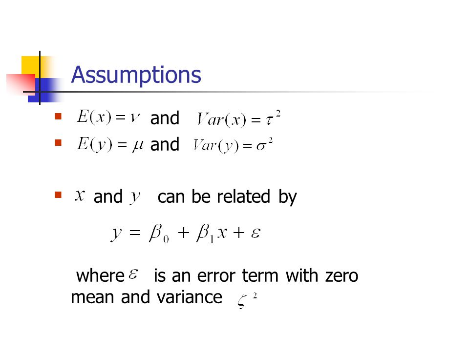 Assumptions  and  and can be related by where is an error term with zero mean and variance