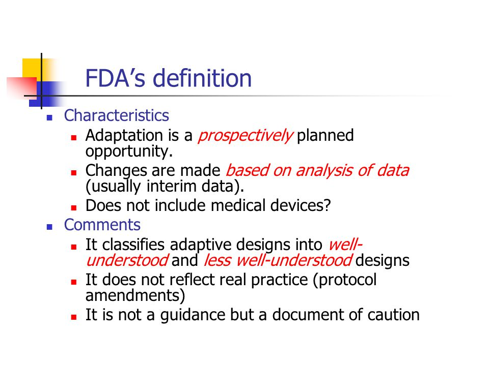 Adaptation An adaptation is defined as a change or modification made to a clinical trial before and during the conduct of the study.