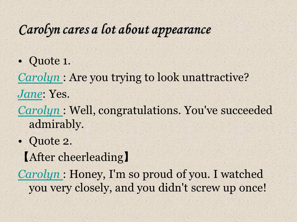 Carolyn cares a lot about appearance Quote 1.