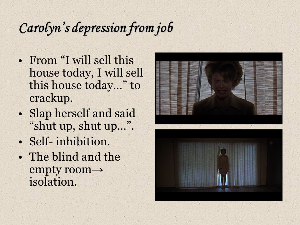 Carolyn's depression from job From I will sell this house today, I will sell this house today… to crackup.