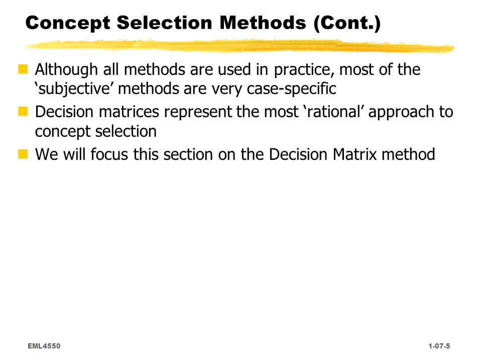 EML4550 1-07-6 Concept Selection: Why a Structured Approach.