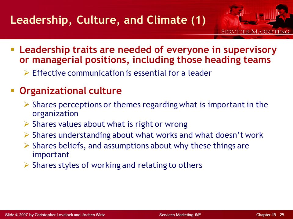 Slide © 2007 by Christopher Lovelock and Jochen Wirtz Services Marketing 6/E Chapter 15 - 25 Leadership, Culture, and Climate (1)  Leadership traits