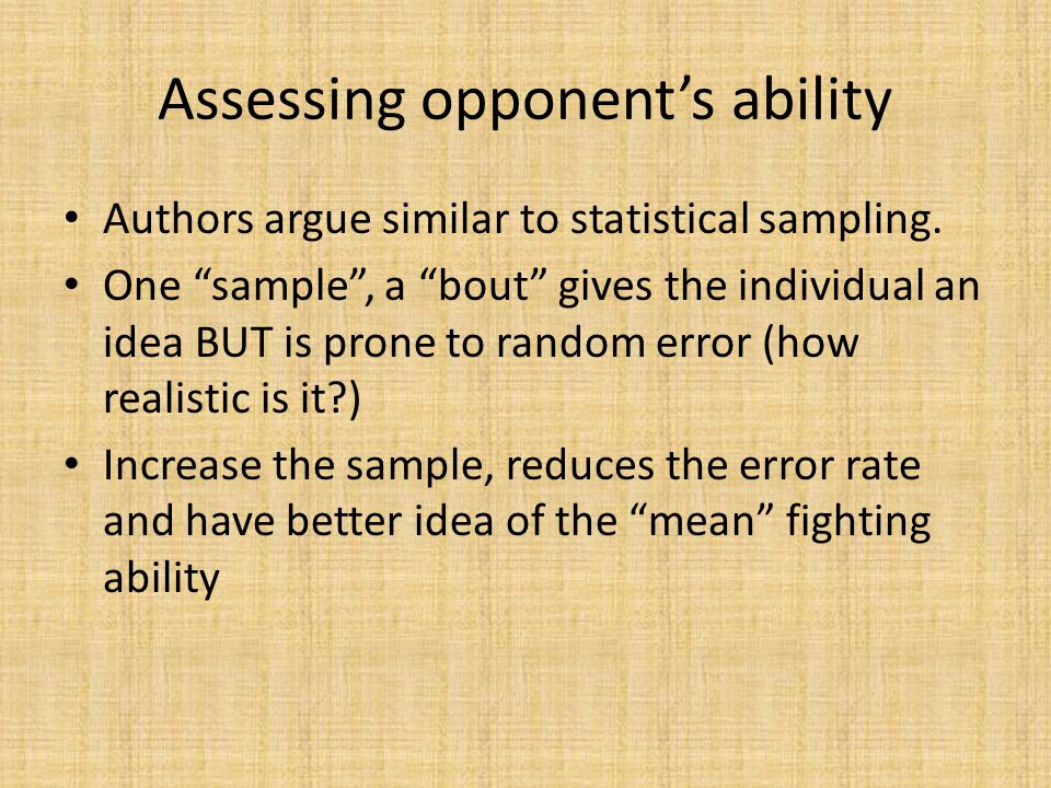 Assessing opponent's ability Authors argue similar to statistical sampling.