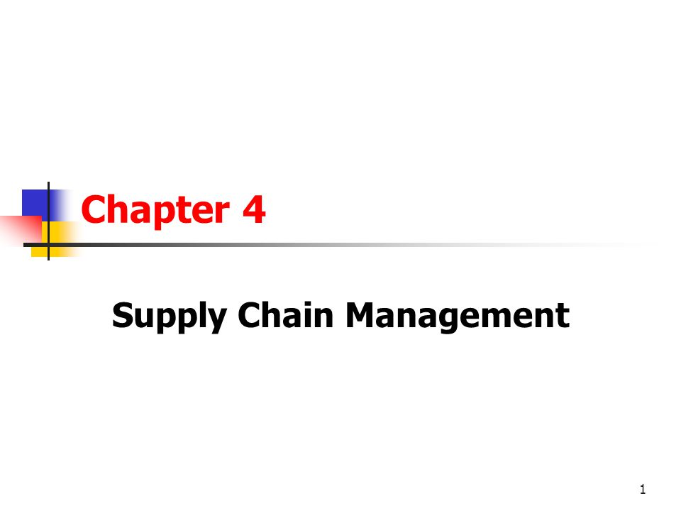 1 Chapter 4 Supply Chain Management