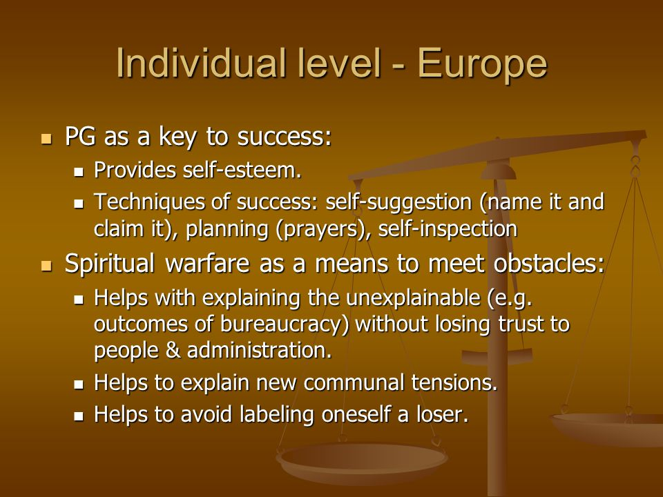Individual level - Europe PG as a key to success: PG as a key to success: Provides self-esteem.