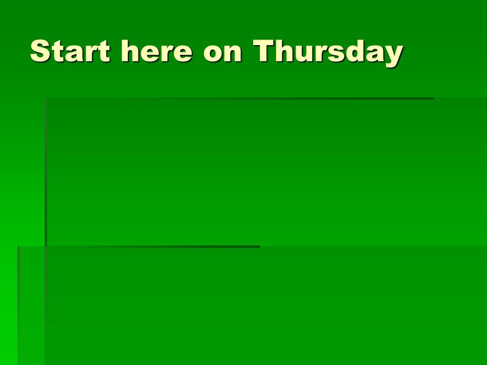 Start here on Thursday