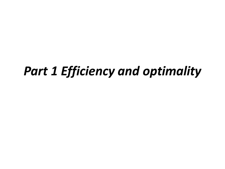 Part 1 Efficiency and optimality
