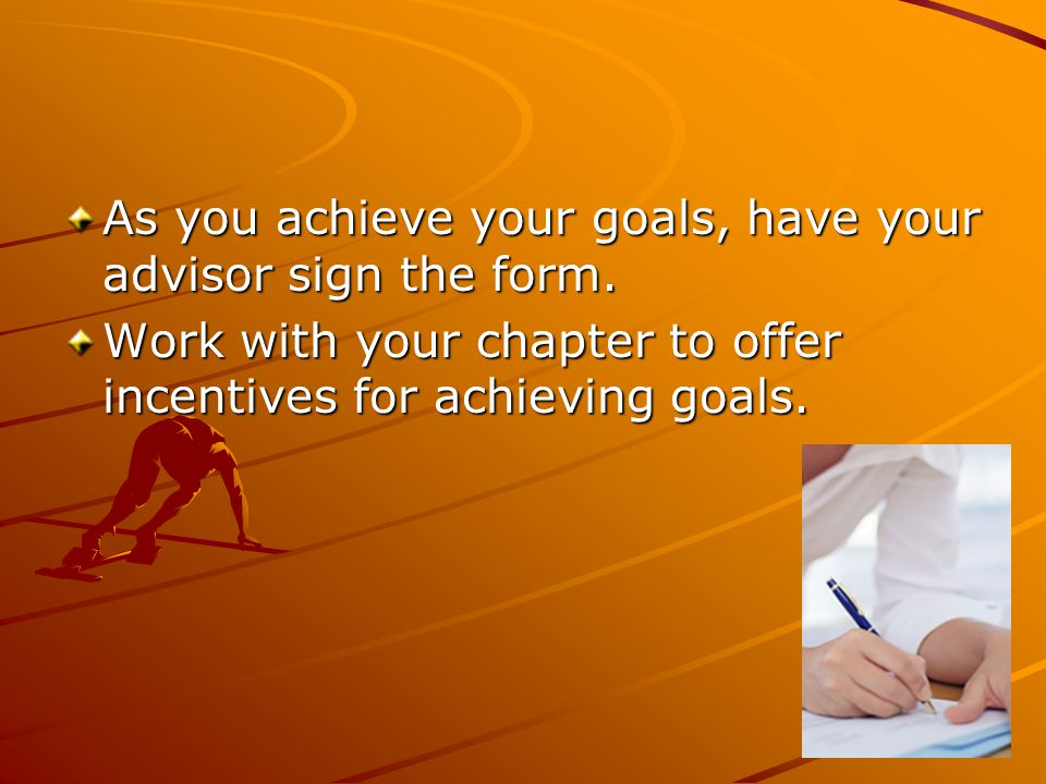 As you achieve your goals, have your advisor sign the form.