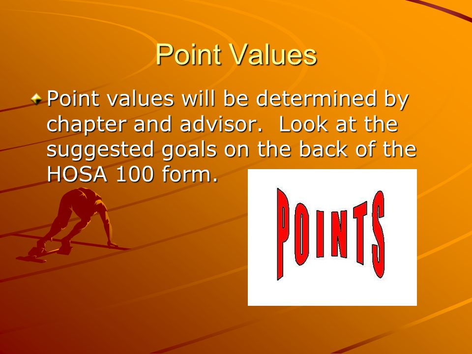 Point Values Point values will be determined by chapter and advisor.