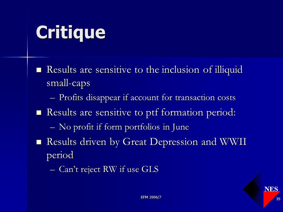 NES EFM 2006/7 35 Critique Results are sensitive to the inclusion of illiquid small-caps Results are sensitive to the inclusion of illiquid small-caps