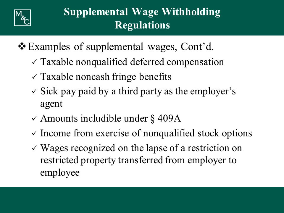 Supplemental Wage Withholding Regulations  Examples of supplemental wages, Cont'd.