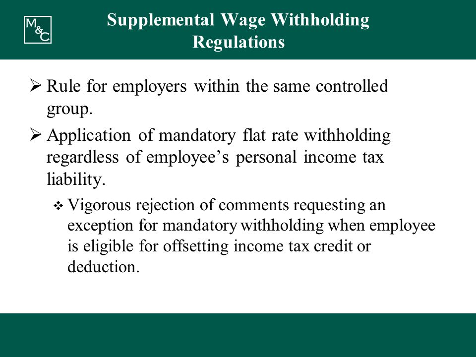 Supplemental Wage Withholding Regulations  Rule for employers within the same controlled group.