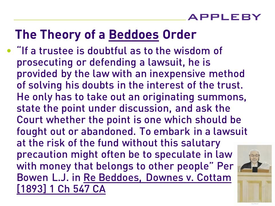 End of the Race In Third Party Litigation, a Beddoe Order is still the best protection against a poor finishing position In friendly Trust Litigation the trustee should take a balanced and even handed approach – should finish well In hostile Trust Litigation, the finishing line is often illusive