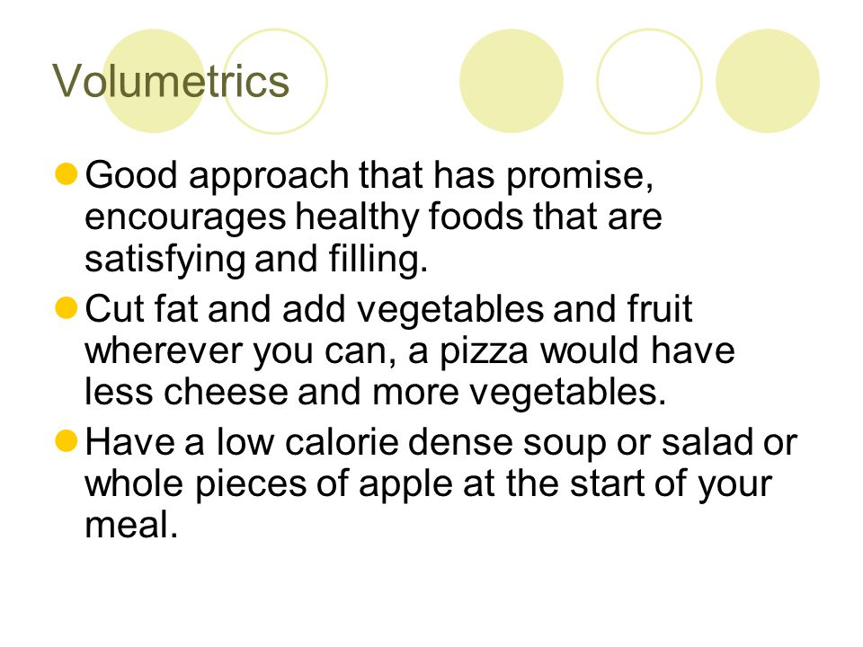 Good approach that has promise, encourages healthy foods that are satisfying and filling.