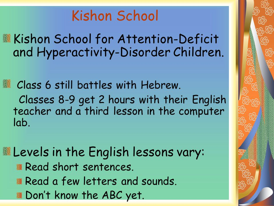 Kishon School Kishon School for Attention-Deficit and Hyperactivity-Disorder Children.
