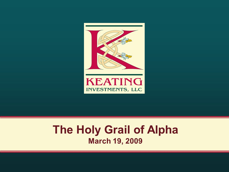 The Holy Grail of Alpha March 19, 2009
