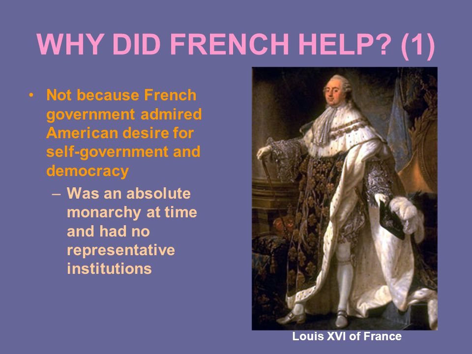WHY DID FRENCH HELP.